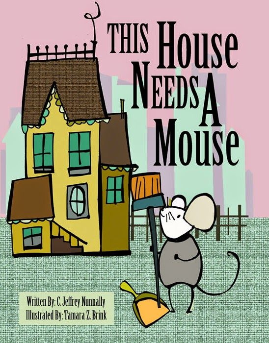This House Needs A Mouse by C. Jeffrey Nunnally
