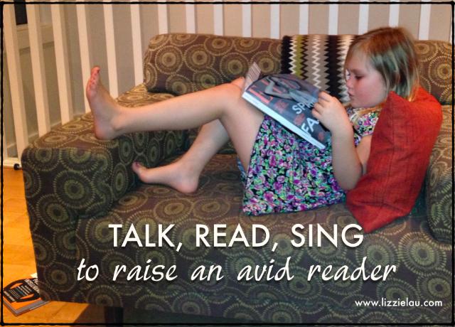 Talk read sing to raise an avid reader.