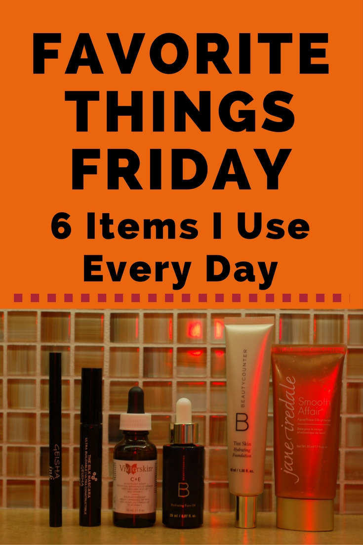 Favorite Things Friday - 6 Items I Use Every Day